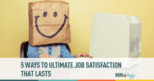 5 Ways to Ultimate Job Satisfaction