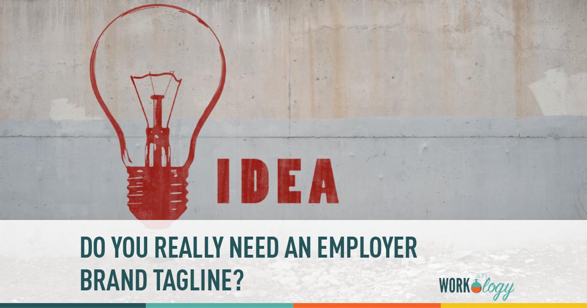 Employer Brand Tagline: Do You Need One? | Workology