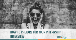 How to Prepare for your Internship Interview
