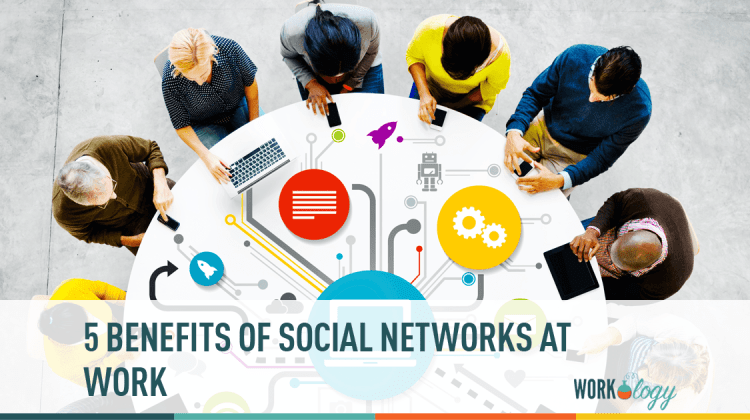 5 benefits of social networks at work workology