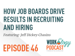 Ep 46 – How Job Boards Drive Results in Recruiting & Hiring