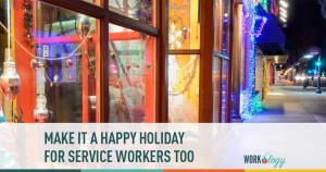 Make it a Happy Holiday for Service Workers Too