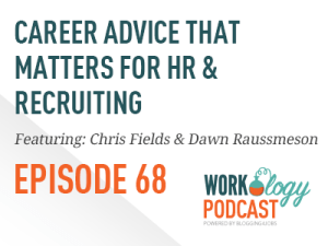 Ep 68 – Career Advice & Development for HR & Recruiting