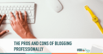 blogging, blogging pros. blogging cons, career