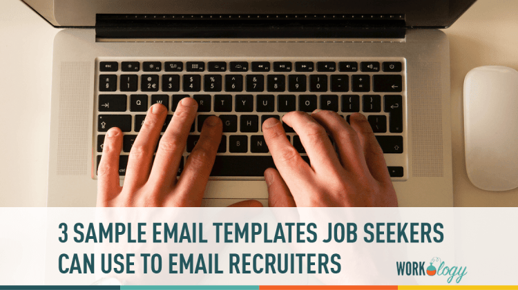 3 Sample Email Templates Job Seekers Can Send to A Recruiter | Workology