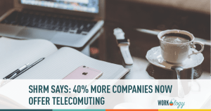 shrm, telecommuting, remote work, work from home