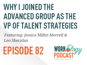 Ep 82 – Why I Joined the Advanced Group as the VP of Talent