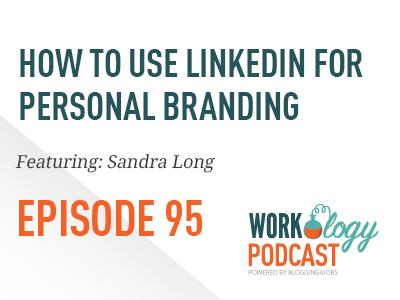 linkedin, social media, sandra long, personal branding, workology