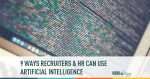 AI, recruiters, hr, artificial intelligence