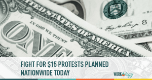 Fight for $15 Protests Planned Nationwide Today