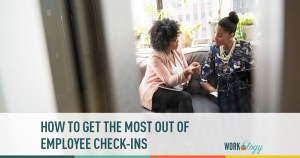 Get the Most Out of Employee Check-ins