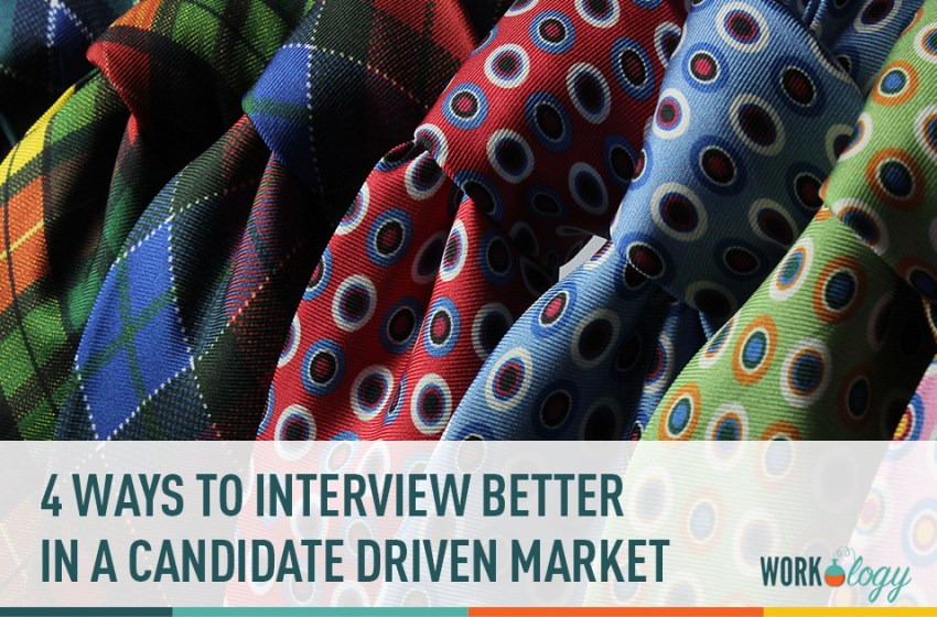 4 Ways to Interview Better In a Candidate-Driven Job Market