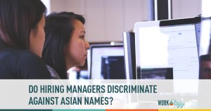 hiring discrimination, asian names, name discrimination