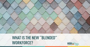 """What Is the New """"Blended"""" Workforce?"""