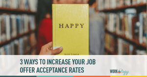 3 Ways to Increase Your Candidate Job Offer Acceptance Rate