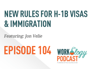 Ep 104 – H-1B Visas, Immigration & the Travel Ban