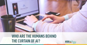 The Humans Behind the Curtain of AI