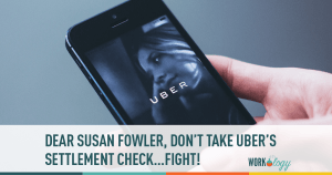 Dear Susan Fowler, Please Don't Take Uber's Settlement Offer