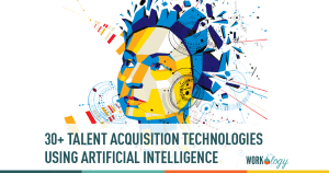 30+ Talent Acquisition Technologies That Use #ArtificialIntelligence