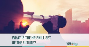 What is the HR Skill Set of the Future?