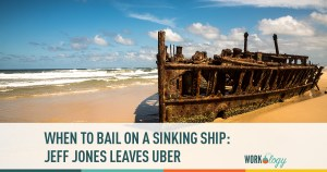 When to Bail: Jeff Jones Leaves Uber