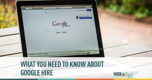 What You Need to Know About Google Hire