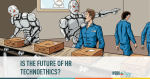 Is the Future of HR Technoethics?