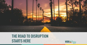 The Road to Disruption Starts Here