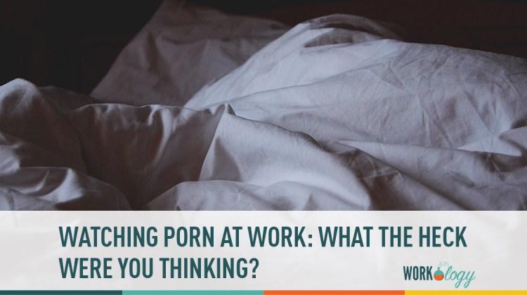 watching porn at work