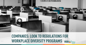 Companies: Look To Regulations For Establishing Workplace Diversity Programs