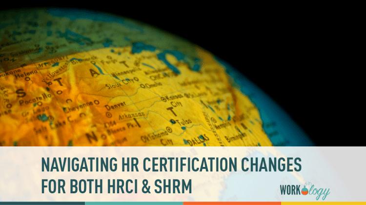 hr certification changes, hr certification updates, hrci certification, shrm certification