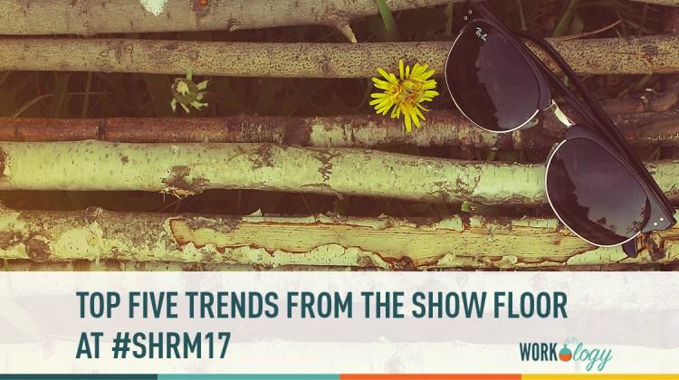 shrm17 trends
