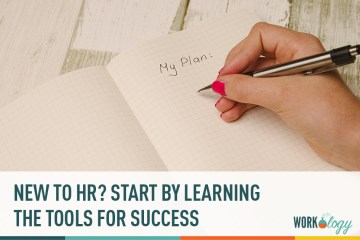 New to HR? Start By Learning the Tools for Success