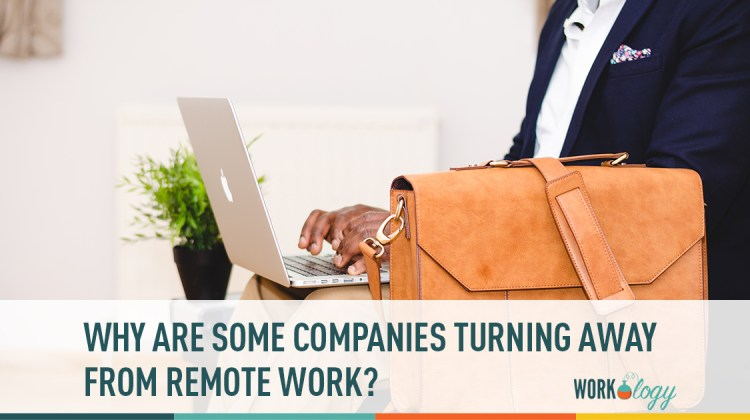 why are some companies turning away from remote work