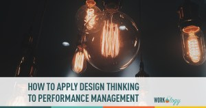 how to apply design thinking to performance management