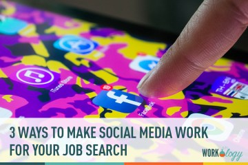 3 Ways to Make Social Media Work FOR Your Job Search