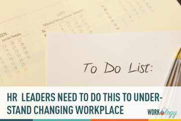 What HR Needs to Do To Understand the Changing Workplace Landscape