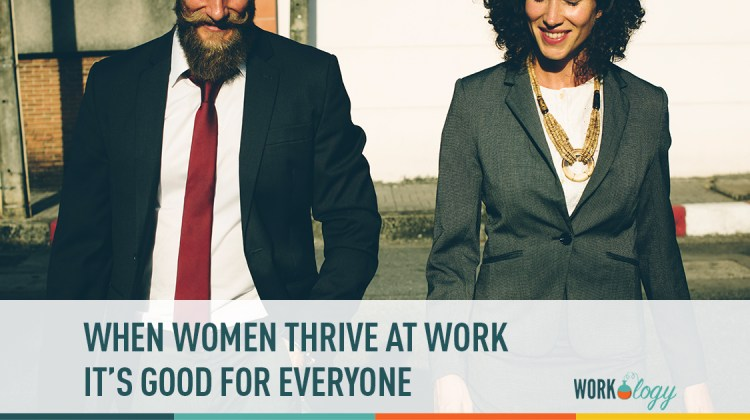 when women thrive at work it's good for everyone