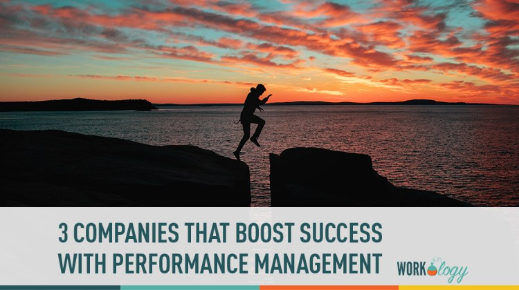3 Companies That Boost Success By Improving Performance Management