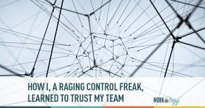 How I, a Raging Control Freak, Learned to Trust my Team with DARCI