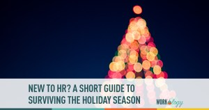new to hr? a short guide to surviving the holiday season