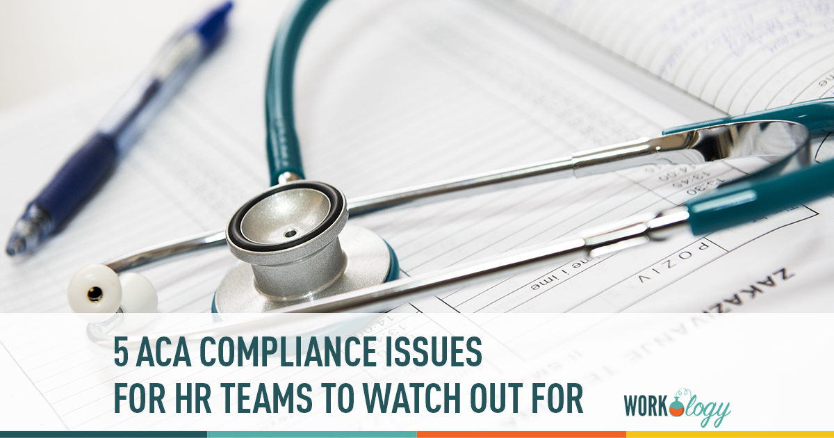 5 ACA Compliance Issues for HR Teams to Watch Out For