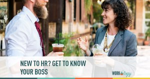 New to Hr? Getting to Know Your Boss