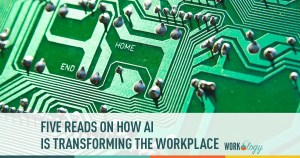 five reads on how ai is transforming the workplace