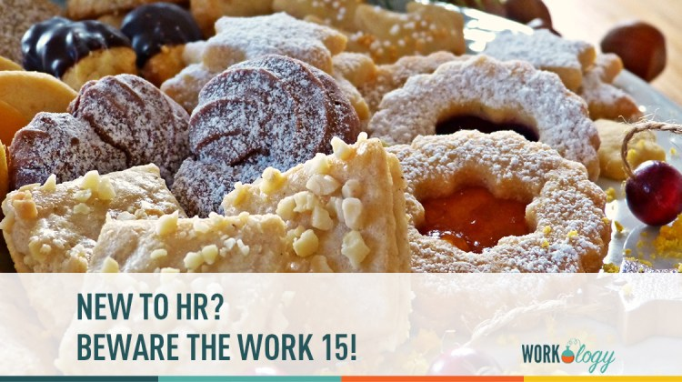 new to hr? beware the work 15