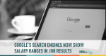 Google Search Engines Show Salary Ranges in Their Search Results