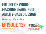 Ep 127 – The Future of Work: Machine Learning and Ability-Based Design