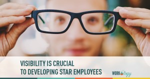 visibility is crucial to developing star employees