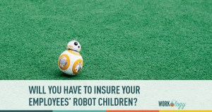 will you have to insure your employees robot children