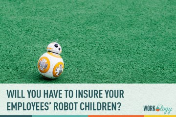 Will You Have to Insure Employees' Robot Children?